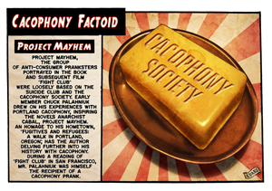 CACOPHONY FACTOID FIGHT CLUB PROJECT MAYHEM